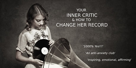 Your Inner Critic & How To Change Her Record tickets