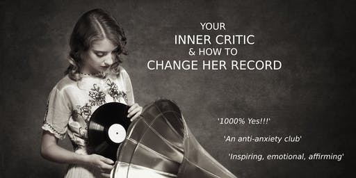 Your Inner Critic & How To Change Her Record