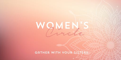 Women's Circle: Gather with your sisters