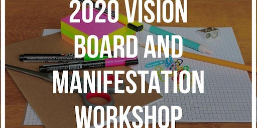 2020 Vision Board & Manifestation Workshop