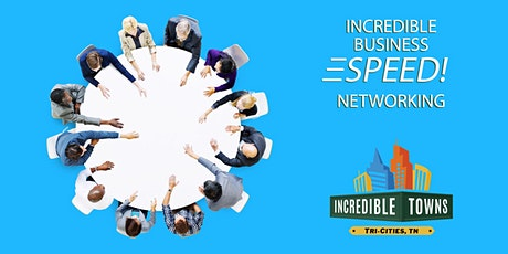 Incredible Business SPEED! Networking - Johnson City - July 31 2020 tickets