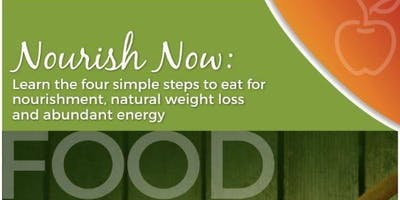 Nourish Now - 4 Simple Steps To Eat For Nourishment