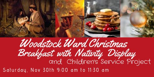 Woodstock Ward Christmas Breakfast Saturday November 30th, 9:00 to 11:30 am