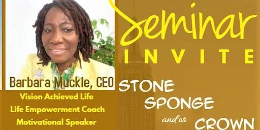 Stone, Sponge,& or Crown-    Morning of Breakthrough