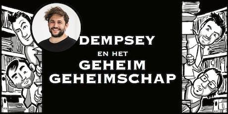 Dempsey & Het Geheim Geheimschap tickets