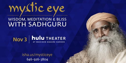 Mystic Eye: Wisdom, Meditation & Bliss with Sadhguru @ Hulu Theatre MSG NYC