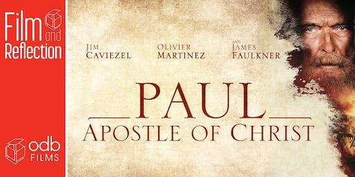 Paul the Apostle of Christ, Movie and Reflection with Doug Tooke