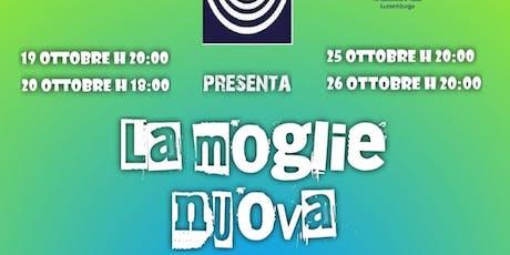 La Moglie Nuova - commedia in italiano billets
