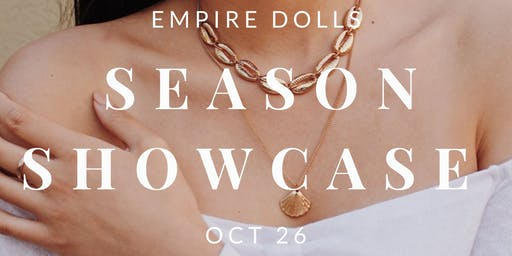 Empire Dolls Season Showcase