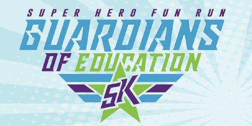 Guardians of Education! 5K and Fun Run for Super Heroes!
