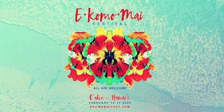 E Komo Mai Festival ~ Honolulu, Hawai'i ~ February 14 to 17, 2020 tickets