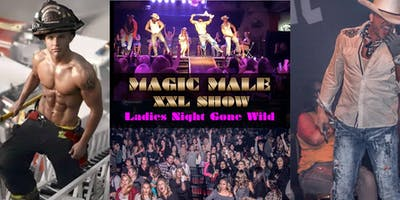 MAGIC MALE XXL SHOW | The Boiler Room Temecula, CA