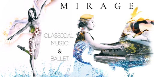 """MIRAGE"" - Classical Music and Ballet Collaboration"
