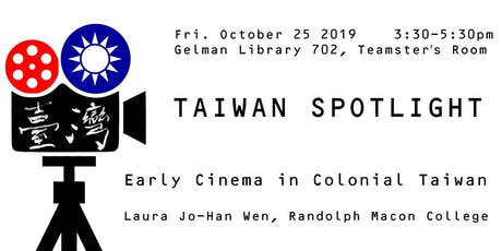Taiwan Spotlight: Early Cinema in Colonial Taiwan tickets