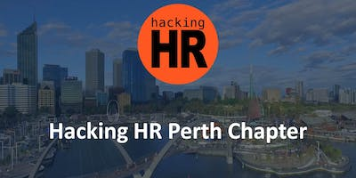 Hacking HR Perth Chapter Meetup 1
