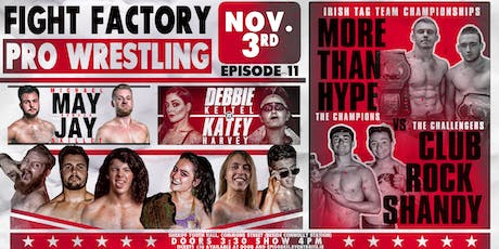 Fight Factory Pro Wrestling - Episode 11 tickets