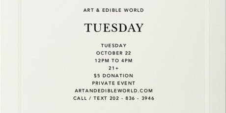 Art & Edible World Tuesday tickets