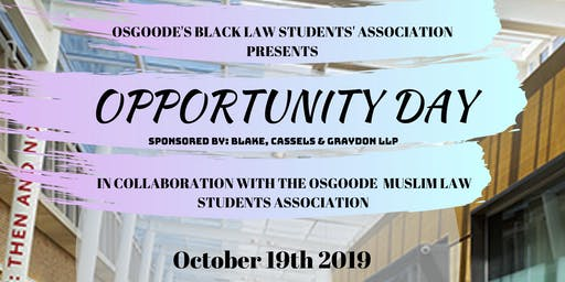 OPPORTUNITY DAY 2019 - OSGOODE HALL LAW SCHOOL