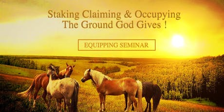Saddle Up Saints III - Staking Claiming & Occupying The Ground God Gives! tickets