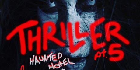 THRILLER pt.5  HAUNTED HOTEL tickets
