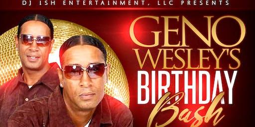 GENO WESLEY'S BIRTHDAY BASH