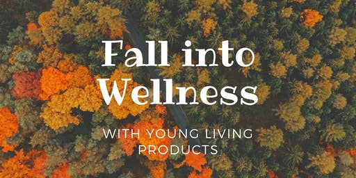 Fall into Wellness with Young Living Oils