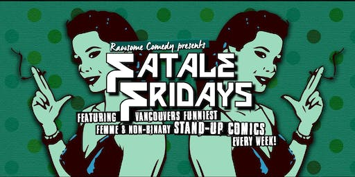 Fatale Fridays | All Lady-ish Stand-up Comedy