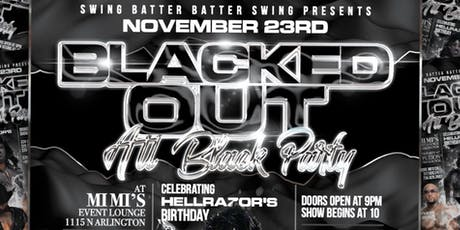''Blacked  Out'' All Black Party Celebrating HellRazor's Birthday tickets