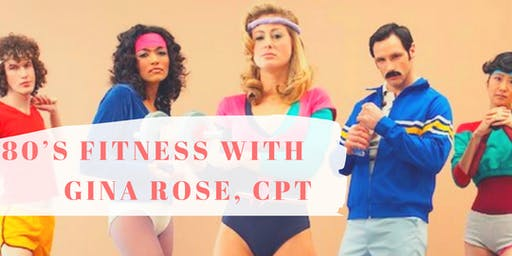 80's Fitness w/ Gina Rose, CPT