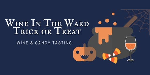 Wine in the Ward: Trick or Treat
