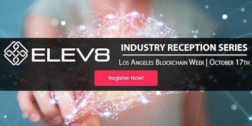 ELEV8 Industry Reception | Los Angeles Blockchain Week
