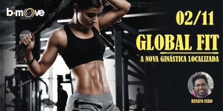 GLOBAL FIT - A NOVA GINÁSTICA LOCALIZADA tickets