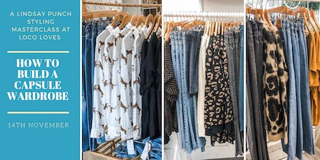 How to build a Capsule Wardrobe with Personal Stylist Lindsay Punch at Loco Loves tickets