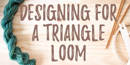 Designing For The Triangle Loom with Midge Jackson