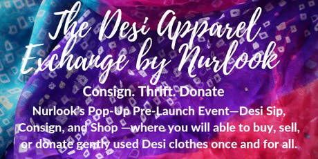 The Desi Apparel Exchange --- Sip, Consign, and Shop tickets