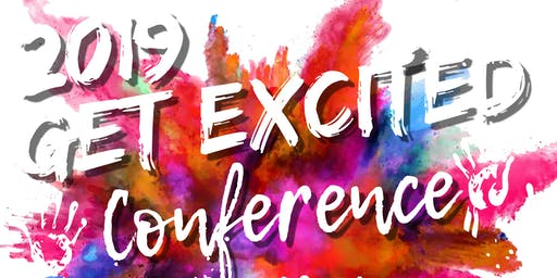 "GET EXCITED CONFERENCE   ""It's Time to Put Yourself First"""