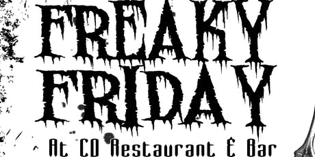 Join Us For Freaky Friday At CD Restaurant & Bar tickets