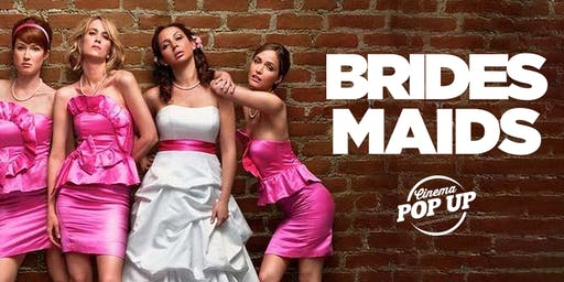 Cinema Pop Up - Bridesmaids - Broadford