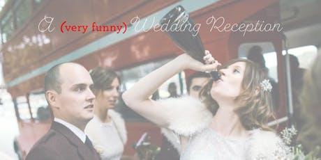 A (very funny) Wedding Reception tickets