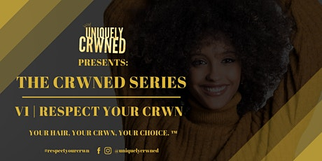 The Crwned Series | Respect Your Crwn tickets