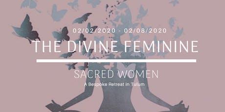THE DIVINE FEMININE ~ Sacred Women, a Bespoke Retreat in Tulum boletos