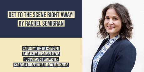 Get to the Scene Right Away By Rachel Semigran tickets