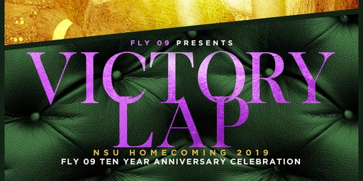 "FLY 09 Presents ""Victory Lap"" FLY 09 Ten Year Anniversary Celebration"