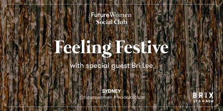 Future Women Social Club: Feeling Festive with Bri Lee tickets