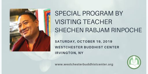 Special Talk & Program with Tibetan Master Shechen Rabjam Rinpoche