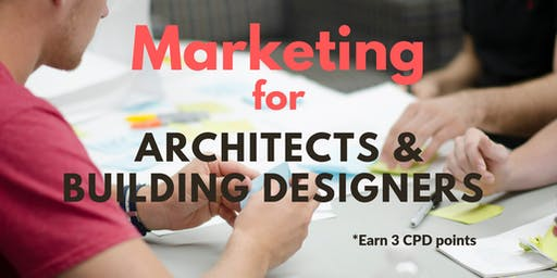 Marketing for Architects, Interior & Other Professional Building Designers - CPD Points Available