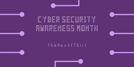 The Next IT Girl: Cyber Security Awareness Workshop tickets