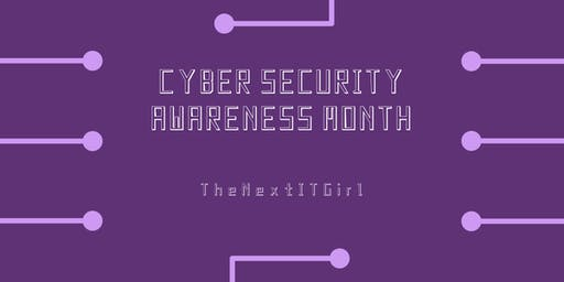 The Next IT Girl: Cyber Security Awareness Workshop
