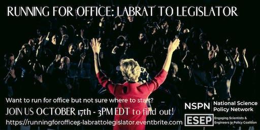 Running for Office - From Labrat to Legislator