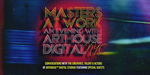 MASTERS AT WORK: An Evening w/ Arthouse™️ Digital in NYC